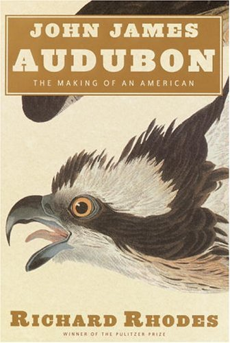 John James Audubon: The Making of an American
