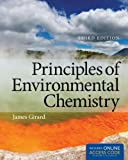 Principles Of Environmental Chemistry, James E. Girard, 1449693520