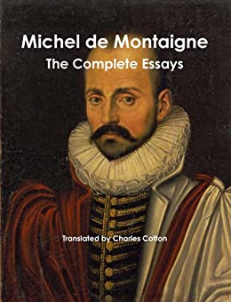 montaigne complete essays amazon Montaigne / essays (complete with table of contents) (english edition) ebook: michel de montaigne: amazonde: kindle-shop.
