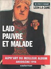 Léon la Came, tome 2 : Laid, pauvre et malade par Sylvain Chomet