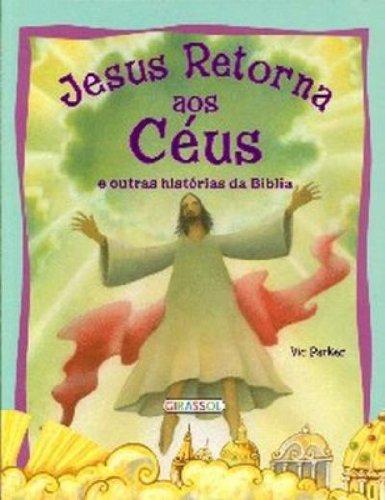 Jesus Retorna Aos Ceus. E Outras Historias Da Biblia (Em ...