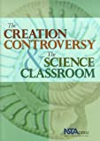 The Creation Controversy and the Science Classroom, Skehan, James W. and Nelson, Craig E., 0873551842