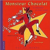 Monsieur Chocolat, le premier clown noir par Bénédicte Rivière
