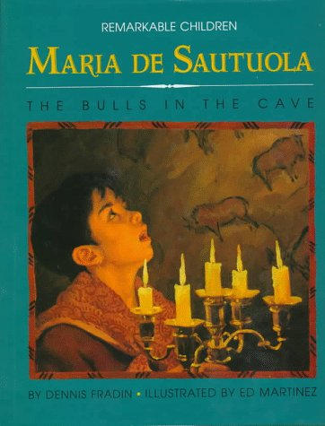 Maria De Sautuola: Discoverer of the Bulls in the Cave (Remarkable Children Series, #2) - Paleolithic Bulls