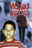 What She Left Behind, C. Miller, 0595278213