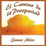 El Camino de La Prosperidad | James Allen