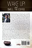 Wake Up! and Smell the Coffee