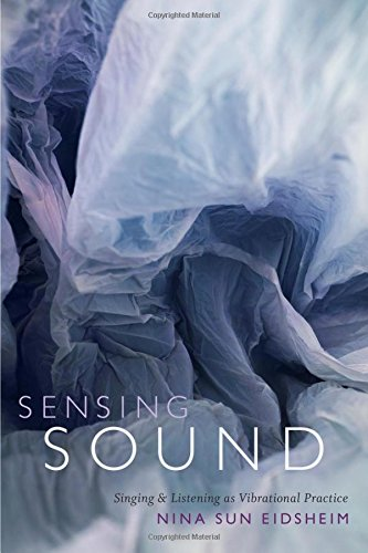 Sensing Sound: Singing and Listening as Vibrational Practice (Sign, Storage, Transmission)