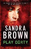 Front cover for the book Play Dirty by Sandra Brown