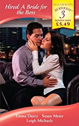 Hired: A Bride for the Boss (Mills & Boon By Request): The Playboy Boss's Chosen Bride / The Corporate Marriage Campaign / The Boss's Urgent Proposal