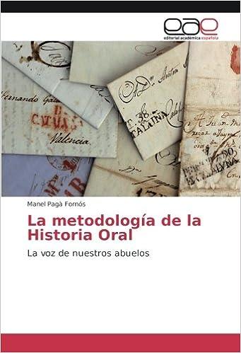La Metodologia De Historia Oral Voz Nuestros Abuelos Spanish Edition Manel Paga Fornos 9786202250870 Amazon Books