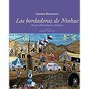 Las bordadoras de Ninhue: El arte de bordar lo cotidiano (Spanish Edition)
