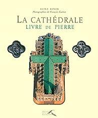 La Cathédrale, livre de pierre par Aline Kiner