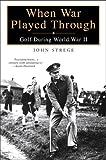 When War Played Through, John Strege, 1592402518