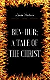 Image of Ben-Hur; A Tale Of The Christ: By Lew Wallace : Illustrated