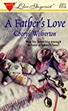 A Father's Love, Cheryl Wolverton, 0373870205