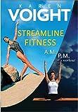 Karen Voight - Streamline Fitness (A.M./P.M. Workout)