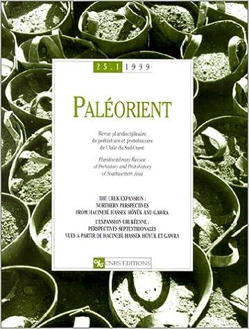 Téléchargement Paléorient, numéro 25 : 1 - 1999 : L'expansion urukéenne. Perspectives septentrionales vues à partir de Hacinebi, Hassek Höyük et Gawra epub, pdf