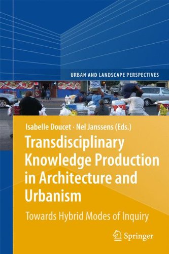 Transdisciplinary Knowledge Production in Architecture and Urbanism: Towards Hybrid Modes of Inquiry (Urban and Landscap