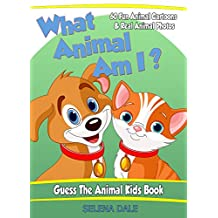 What Animal Am I? Guess the Animal Kids Book - Children's Animal Book with Amazing Photos, Fun Facts and Cartoons: 60 Real Animal Photos with Interesting Fun Facts (Guess and Learn Series 2)