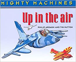 Book Up in the Air (Mighty Machines)
