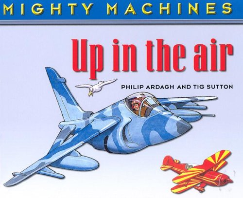 Download Up in the Air (Mighty Machines) pdf epub