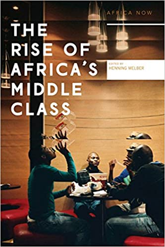 The Rise Of Africa S Middle Class Myths Realities And Critical