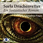 Sorla Drachenvetter (Sorla 3) | Amadeus Firgau