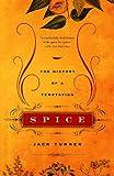 Spice, Jack Turner, 0375707050
