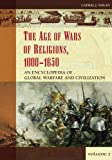img - for The Age of Wars of Religion, 1000-1650 [2 volumes]: An Encyclopedia of Global Warfare and Civilization (Greenwood Encyclopedias of Modern World Wars) book / textbook / text book