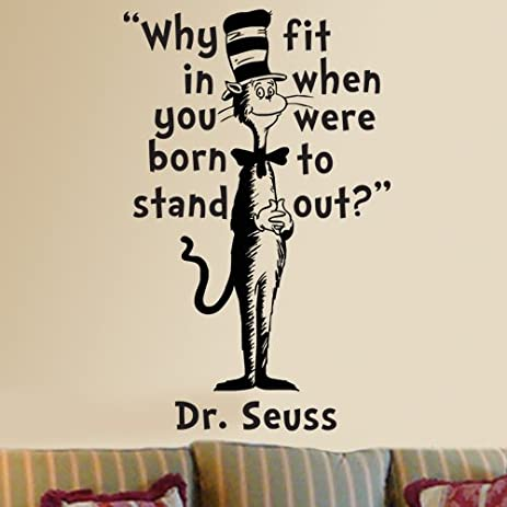 Dr Seuss Cat In The Hat Why Fit In Wall Quote Phrase Word Saying Vinyl Decal Part 37