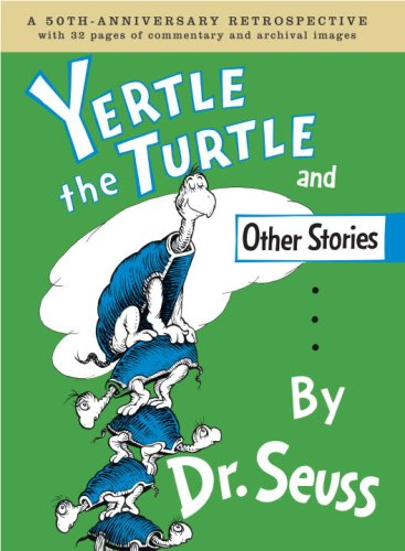 Yertle the Turtle and Other Stories Anniversary Edition (Classic Seuss)
