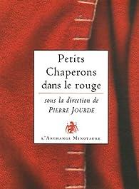 Petits Chaperons dans le rouge par Pierre Jourde