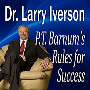 P.T. Barnum's Rules for Success Speech