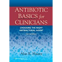 Antibiotic Basics for Clinicians: The ABCs of Choosing the Right Antibacterial Agent