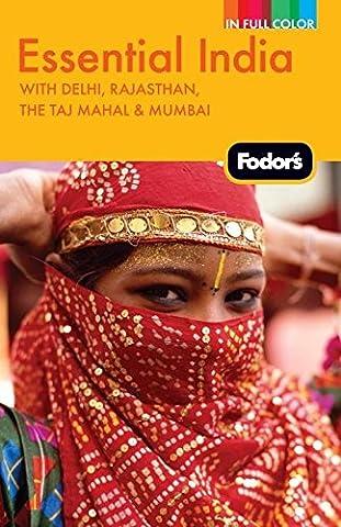 Fodor's Essential India: with Delhi, Rajasthan, the Taj Mahal & Mumbai (Full-color Travel Guide) (India Rajasthan)