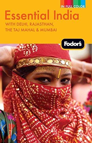 Fodor's Essential India: with Delhi, Rajasthan, the Taj Mahal & Mumbai (Full-color Travel Guide)