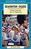 Front cover for the book Edmonton Oilers : stories from the city of champions by Rich Mole