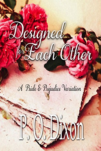 Designed for Each Other: A Pride and Prejudice Variation