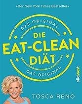 DIE EAT-CLEAN DIÄT. DAS ORIGINAL: DER NEW YORK TIMES BESTSELLER (GERMAN EDITION)