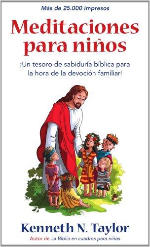 Meditaciones para niños (Spanish Edition) [Kenneth N. Taylor] (Tapa Blanda)