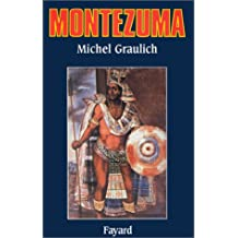 Montezuma, ou, L'apogée et la chute de l'empire aztèque (French Edition)
