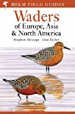 Waders of Europe, Asia and North America (Helm Field Guides)