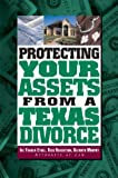 Protecting Your Assets from a Texas Divorce, Ike Vanden Eykel and Kathryn Murphy, 0965927393