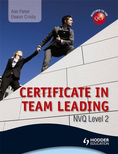 Level 2 Nvq Certificate in Team Leading (Qcf). by Alan Parker, Eleanor Crosby