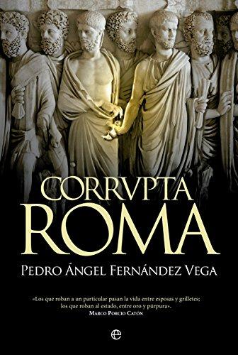Corrvpta Roma (Historia) (Spanish Edition) by [Vega, Pedro Ángel Fernández
