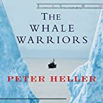 The Whale Warriors | Peter Heller