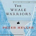 The Whale Warriors  | Peter Heller