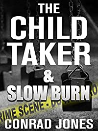 The Child Taker & Slow Burn Box Set by Conrad Jones ebook deal
