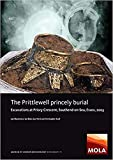 The Prittlewell princely burial: Excavations at Priory Crescent, Southend-on-Sea, Essex, 2003 (MOLA monograph)